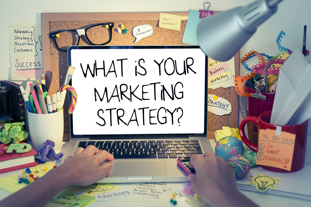 Whats your marketing strategy
